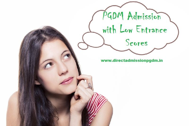 Direct PGDM Admission with Low Entrance Exam Scores